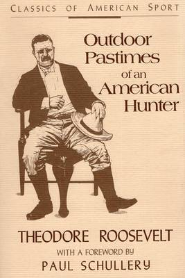 Outdoor Pastimes of an American Hunter (Paperback)