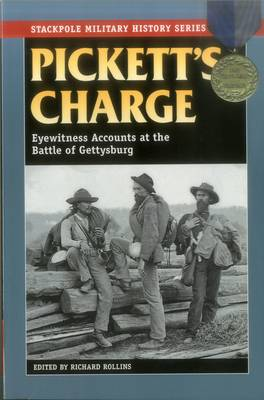 Pickett's Charge: Eyewitness Accounts at the Battle of Gettysburg - Stackpole Military History Series (Paperback)