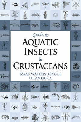 Guide to Aquatic Insects & Crustaceans (Paperback)
