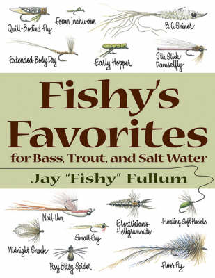 Fishy's Favorites for Bass, Trout and Salt Water (Paperback)