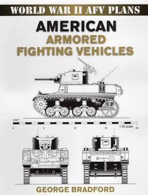 American Armored Fighting Vehicles - World War 2 AFV Plans (Paperback)