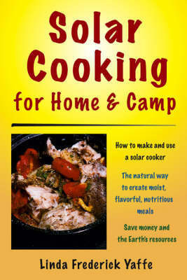 Solar Cooking for Home & Camp: How to Make and Use a Solar Cooker (Paperback)