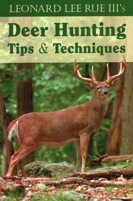 Deer Hunting Tips and Techniques (Paperback)