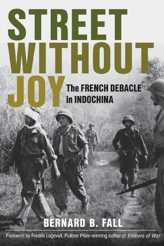 Street without Joy: The French Debacle in Indochina - Stackpole Military History Series (Paperback)