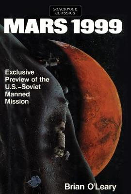Mars 1999: Exclusive Preview of the U.S.-Soviet Manned Mission - Stackpole Classics (Paperback)