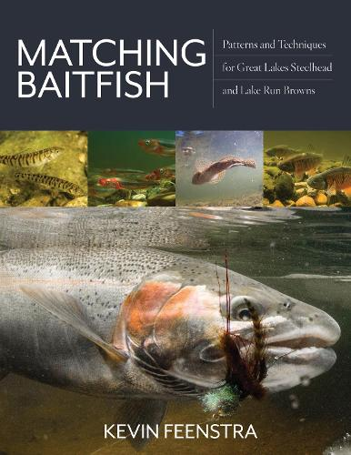 Matching Baitfish: Patterns and Techniques for Great Lakes Steelhead and Lake Run Browns (Hardback)