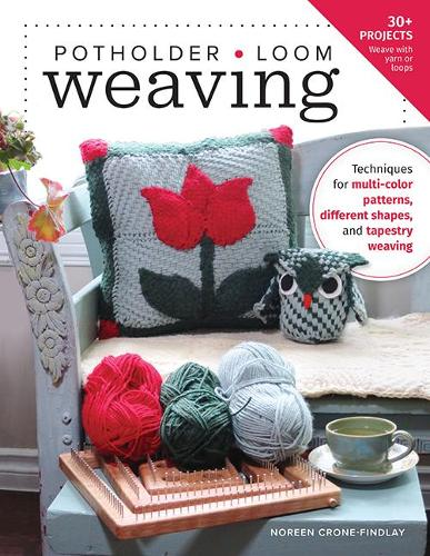 Potholder Loom Weaving: Techniques for multi-color patterns, different shapes, and tapestry weaving (Paperback)
