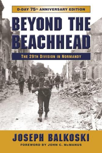 Beyond the Beachhead: The 29th Infantry Division in Normandy (Paperback)