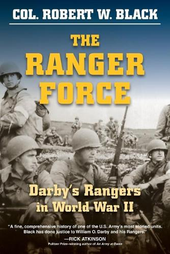 The Ranger Force: Darby'S Rangers in World War II (Paperback)