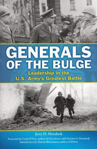 Generals of the Bulge: Leadership in the U.S. Army's Greatest Battle (Paperback)