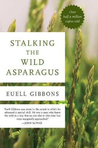 Stalking The Wild Asparagus (Paperback)