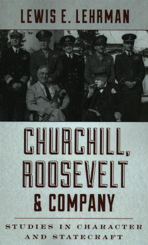Churchill, Roosevelt & Company: Studies in Character and Statecraft (Paperback)