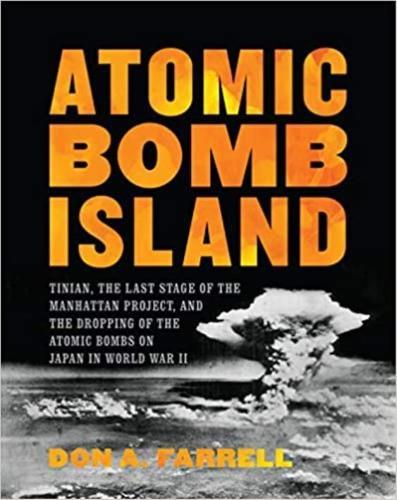 Atomic Bomb Island: How the Atomic Bombs Were Dropped on Japan in World War II (Hardback)