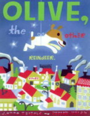 Olive the Other Reindeer (Hardback)