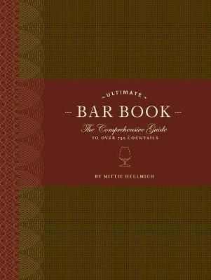 The Ultimate Bar Book: The Comprehensive Guide to over 1,000 Cocktails (Hardback)