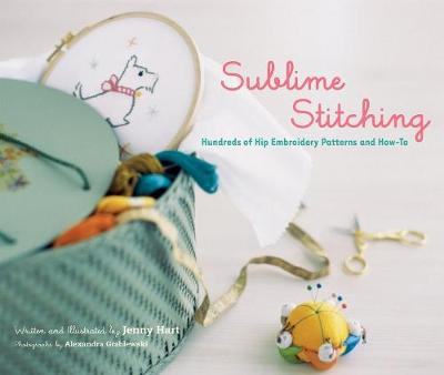 Sublime Stitching: Hundreds of Hip Embroidery Patterns and How-to (Spiral bound)