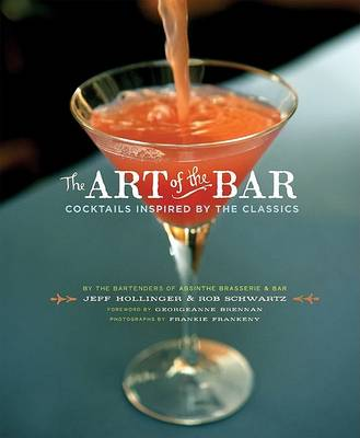 Art of the Bar: Cocktails Inspired by Classics (Hardback)