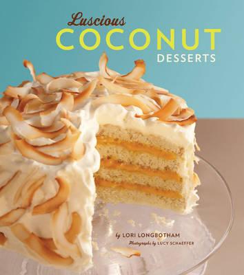 Luscious Coconut Desserts (Hardback)