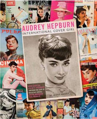 Audrey Hepburn: International Cover Girl (Hardback)