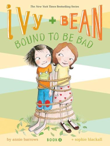 Ivy and Bean Bound to Be Bad: Book 5 - Ivy & Bean (Paperback)