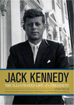 Jack Kennedy: The Illustrated Life of a President (Hardback)