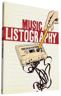 Music Listography Journal: Your Life in (Play)Lists (Paperback)