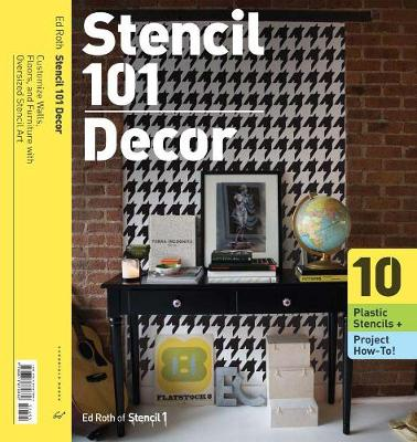 Stencil 101 Decor: Customize Walls, Floors, and Furniture with Oversized Stencil Art (Paperback)