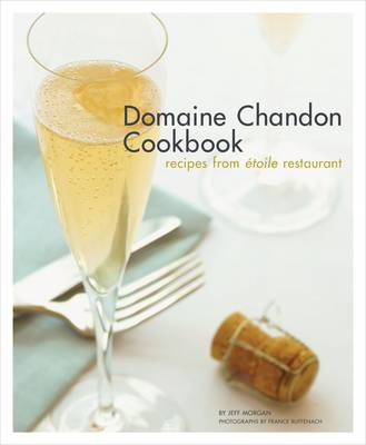 Domaine Chandon Cookbook (Hardback)