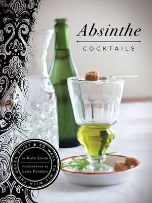 Absinthe Cocktails (Hardback)