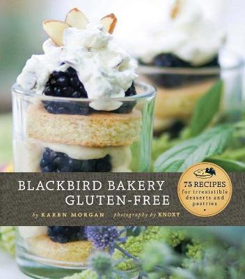 Blackbird Bakery Gluten-Free (Hardback)