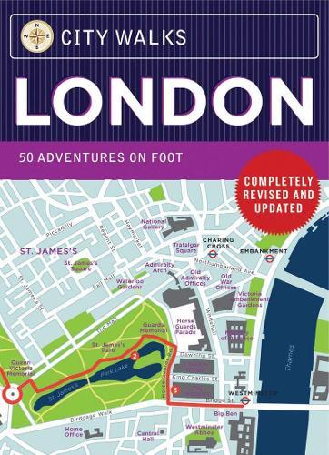 City Walks: London: 50 Adventures on Foot - City Walks