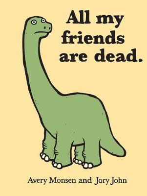 All My Friends Are Dead (Hardback)