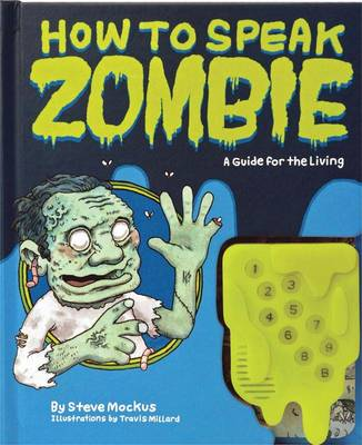 How to Speak Zombie: A Guide for the Living (Hardback)