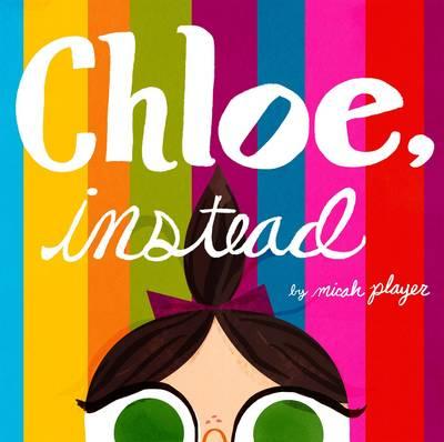 Chloe, Instead (Hardback)