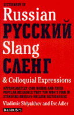 Dictionary of Russian Slang and Colloquial Speech (Paperback)