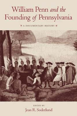 William Penn and the Founding of Pennsylvania: A Documentary History (Paperback)