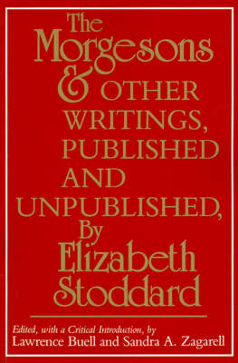 """""""The Morgesons"""" and Other Writings, Published and Unpublished (Paperback)"""