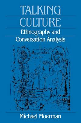 Talking Culture: Ethnography and Conversation Analysis - Conduct and Communication (Paperback)