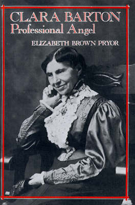 Clara Barton, Professional Angel - Studies in Health, Illness, and Caregiving (Paperback)