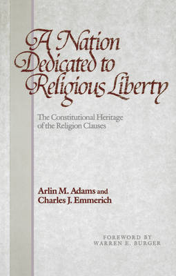 A Nation Dedicated to Religious Liberty: The Constitutional Heritage of the Religion Clauses (Paperback)