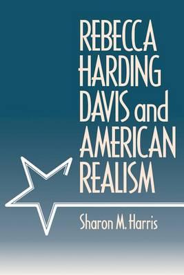 Rebecca Harding Davis and American Realism (Paperback)