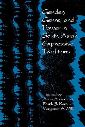 Gender, Genre, and Power in South Asian Expressive Traditions - South Asia Seminar (Paperback)