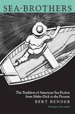 Sea-Brothers: The Tradition of American Sea Fiction from Moby-Dick to the Present (Paperback)
