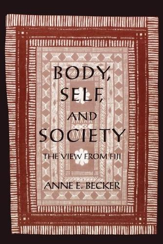Body, Self, and Society: The View from Fiji (Paperback)
