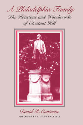 A Philadelphia Family: The Houstons and Woodwards of Chestnut Hill (Paperback)