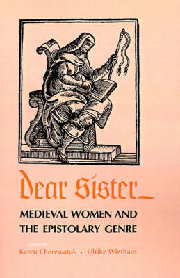 Dear Sister: Medieval Women and the Epistolary Genre - The Middle Ages Series (Paperback)
