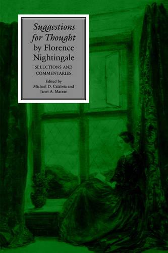 Suggestions for Thought by Florence Nightingale: Selections and Commentaries - Studies in Health, Illness, and Caregiving (Paperback)