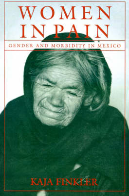 Women in Pain: Gender and Morbidity in Mexico (Paperback)