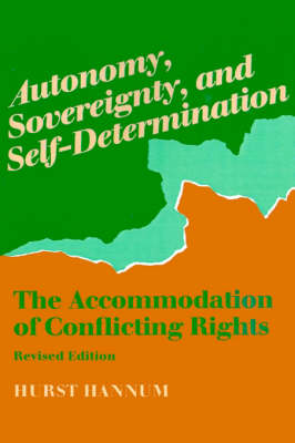 Autonomy, Sovereignty, and Self-Determination: The Accommodation of Conflicting Rights - Procedural Aspects of International Law (Paperback)