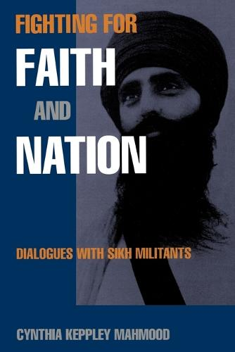 Fighting for Faith and Nation: Dialogues with Sikh Militants - Contemporary Ethnography (Paperback)